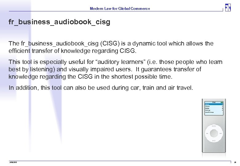 Modern Law for Global Commerce fr_business_audiobook_cisg The fr_business_audiobook_cisg (CISG) is a dynamic tool which