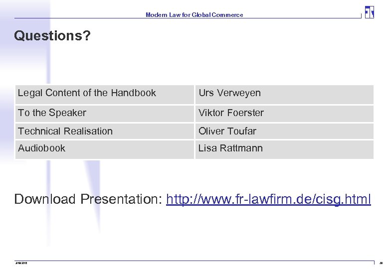 Modern Law for Global Commerce Questions? Legal Content of the Handbook Urs Verweyen To