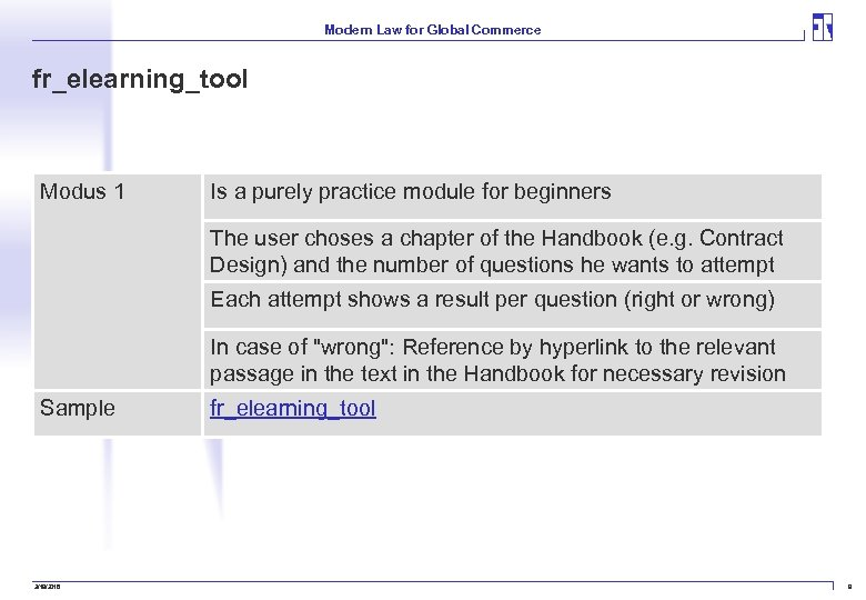 Modern Law for Global Commerce fr_elearning_tool Modus 1 Is a purely practice module for