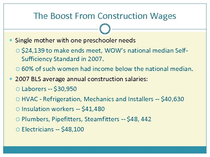 The Boost From Construction Wages Single mother with one preschooler needs $24, 139 to