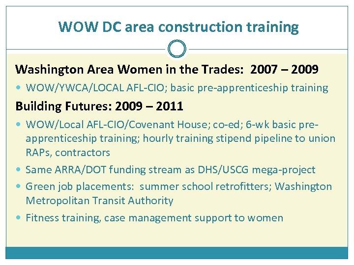 WOW DC area construction training Washington Area Women in the Trades: 2007 – 2009