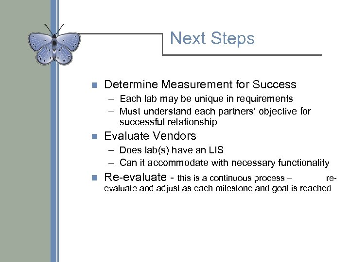 Next Steps n Determine Measurement for Success – Each lab may be unique in
