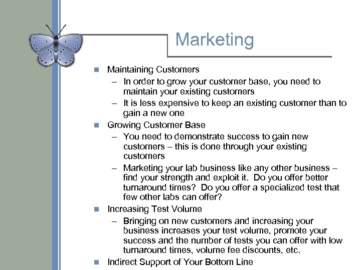 Marketing Maintaining Customers – In order to grow your customer base, you need to