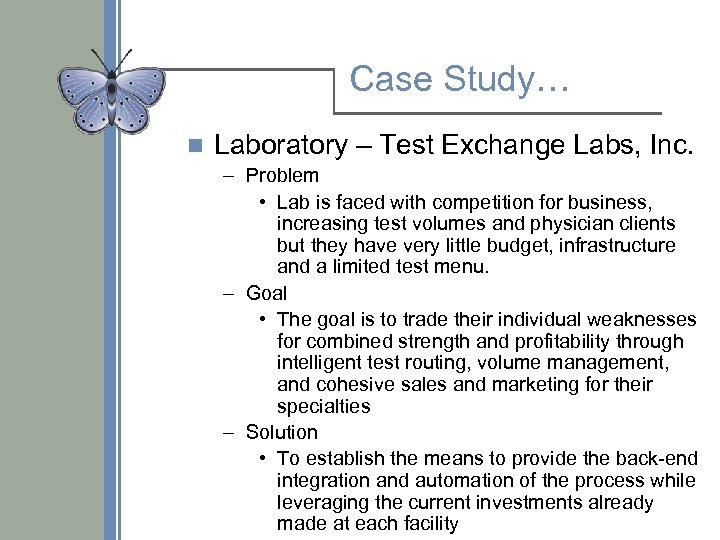 Case Study… n Laboratory – Test Exchange Labs, Inc. – Problem • Lab is