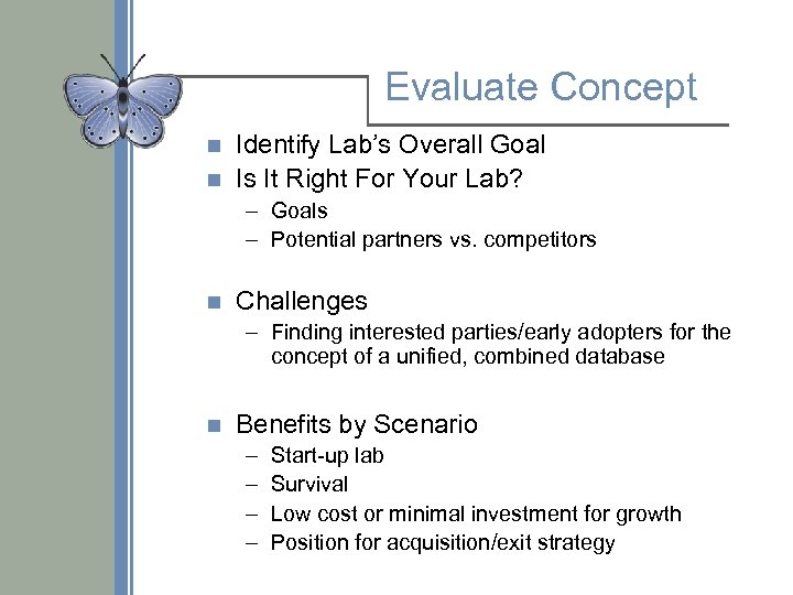 Evaluate Concept Identify Lab's Overall Goal n Is It Right For Your Lab? n