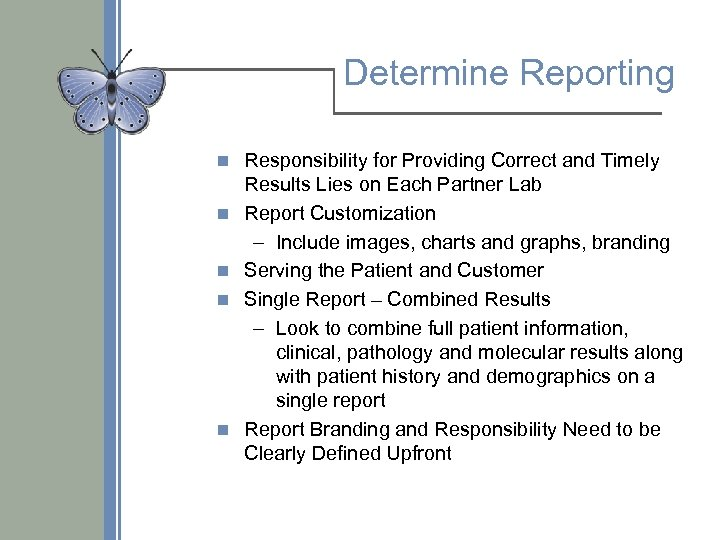 Determine Reporting n n n Responsibility for Providing Correct and Timely Results Lies on
