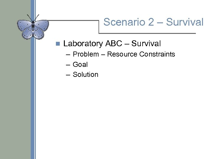 Scenario 2 – Survival n Laboratory ABC – Survival – Problem – Resource Constraints