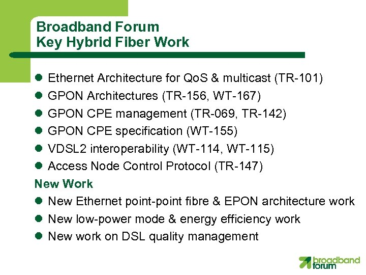 Broadband Forum Key Hybrid Fiber Work l Ethernet Architecture for Qo. S & multicast