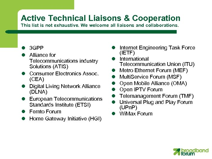 Active Technical Liaisons & Cooperation This list is not exhaustive. We welcome all liaisons