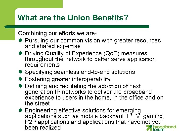 What are the Union Benefits? Combining our efforts we arel Pursuing our common vision