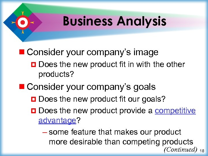 Business Analysis ¾ Consider your company's image ¤ Does the new product fit in