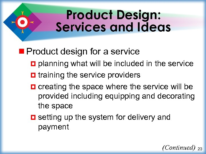 Product Design: Services and Ideas ¾ Product design for a service ¤ planning what