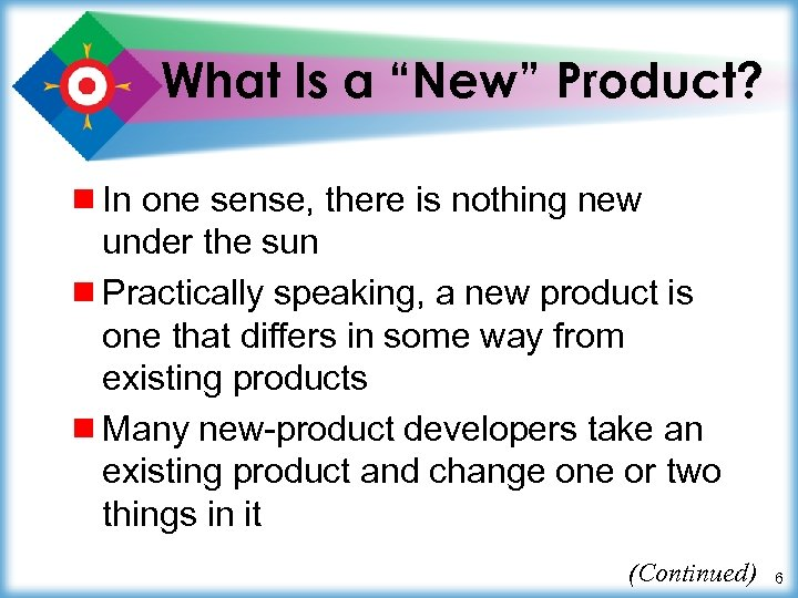"What Is a ""New"" Product? ¾ In one sense, there is nothing new under"