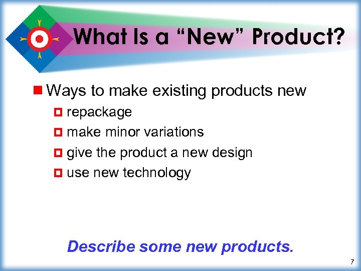 "What Is a ""New"" Product? ¾ Ways to make existing products new ¤ repackage"