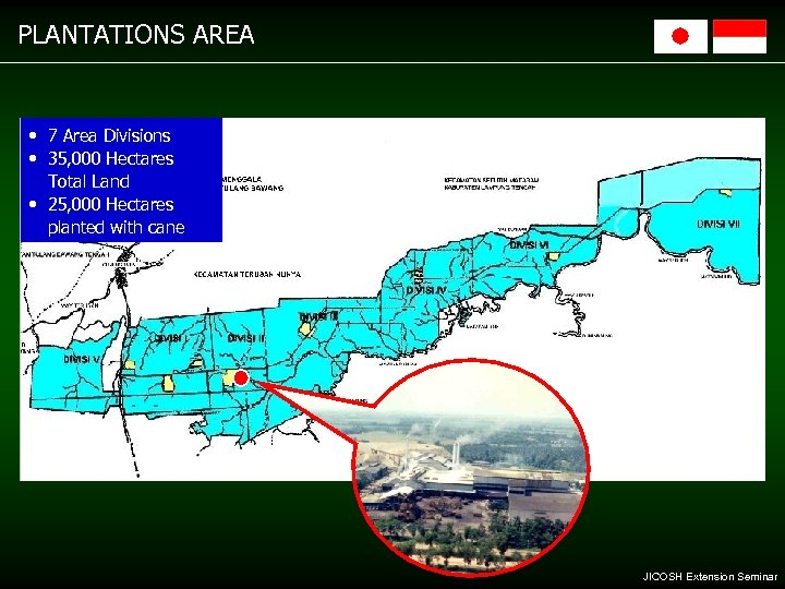 PLANTATIONS AREA • 7 Area Divisions • 35, 000 Hectares Total Land • 25,