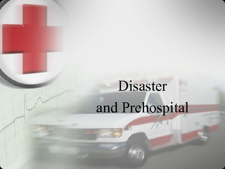 Disaster and Prehospital