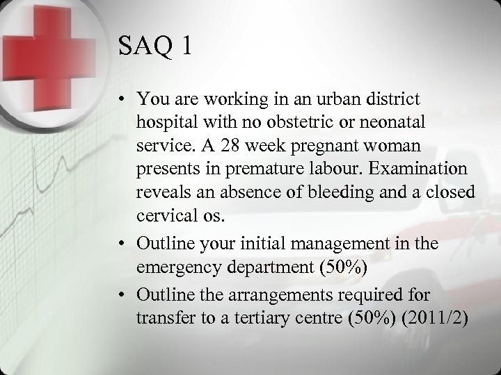 SAQ 1 • You are working in an urban district hospital with no obstetric
