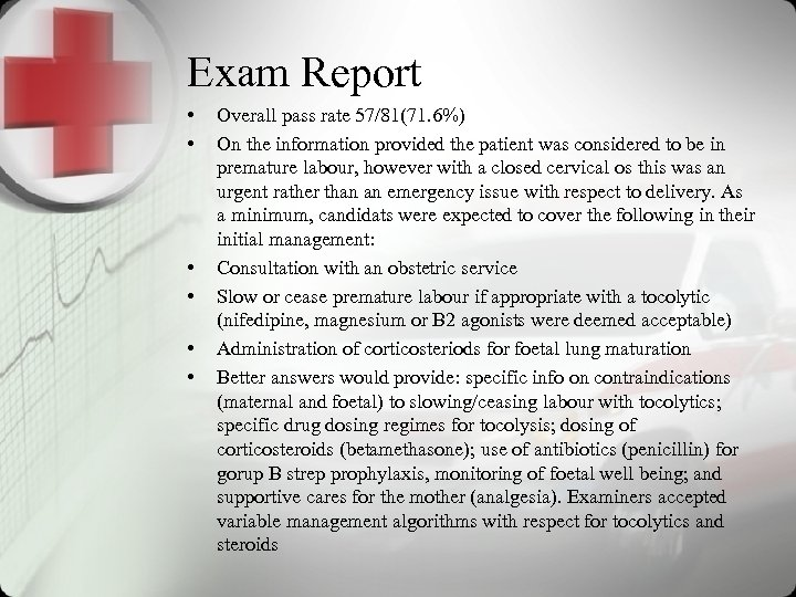Exam Report • • • Overall pass rate 57/81(71. 6%) On the information provided