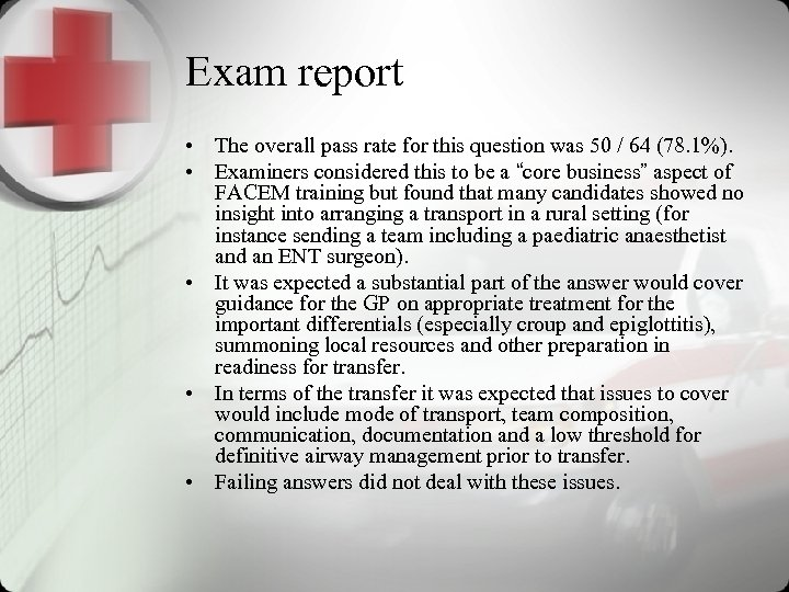 Exam report • The overall pass rate for this question was 50 / 64