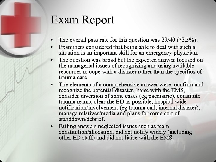 Exam Report • The overall pass rate for this question was 29/40 (72. 5%).