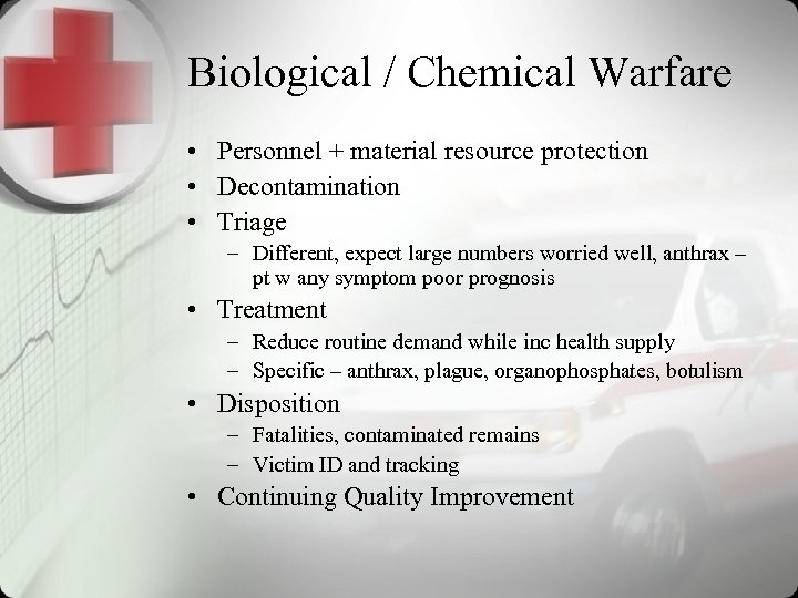 Biological / Chemical Warfare • Personnel + material resource protection • Decontamination • Triage