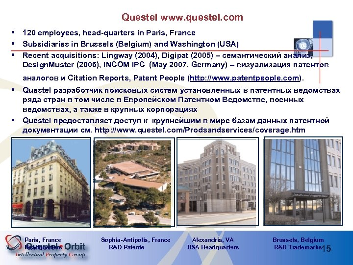 Questel www. questel. com • 120 employees, head-quarters in Paris, France • Subsidiaries in