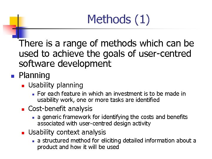 Methods (1) There is a range of methods which can be used to achieve