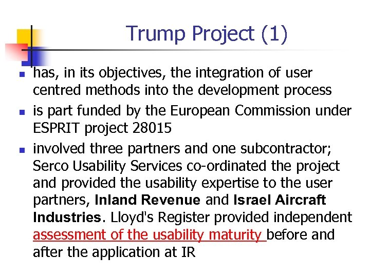 Trump Project (1) n n n has, in its objectives, the integration of user