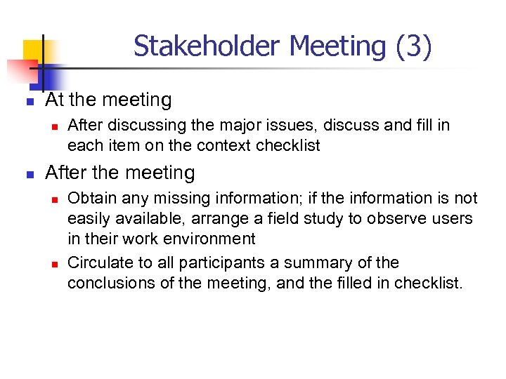 Stakeholder Meeting (3) n At the meeting n n After discussing the major issues,