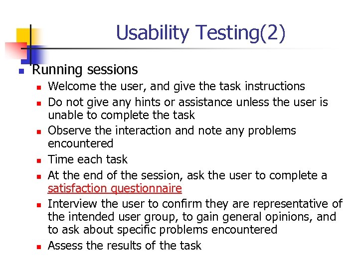 Usability Testing(2) n Running sessions n n n n Welcome the user, and give