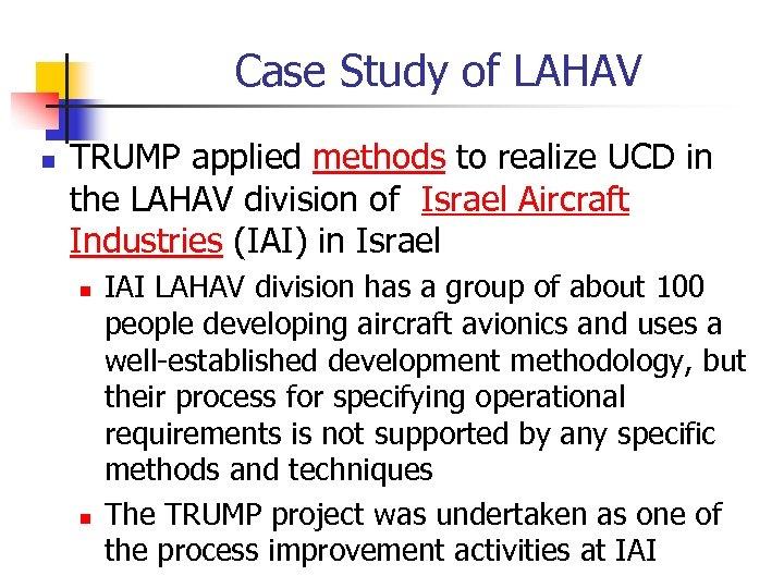 Case Study of LAHAV n TRUMP applied methods to realize UCD in the LAHAV