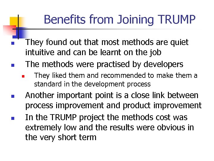 Benefits from Joining TRUMP They found out that most methods are quiet intuitive and