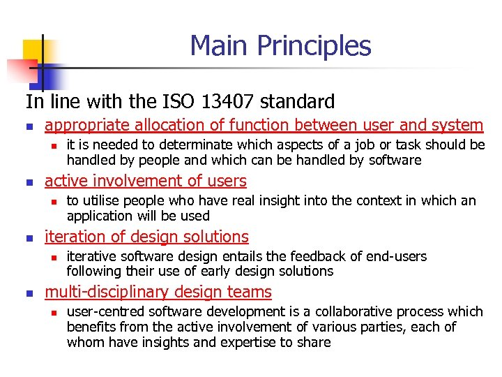 Main Principles In line with the ISO 13407 standard n appropriate allocation of function