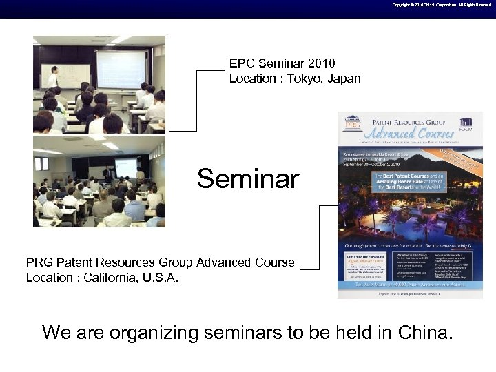 Copyright © 2010 Chizai Corporation. All Rights Reserved EPC Seminar 2010 Location : Tokyo,