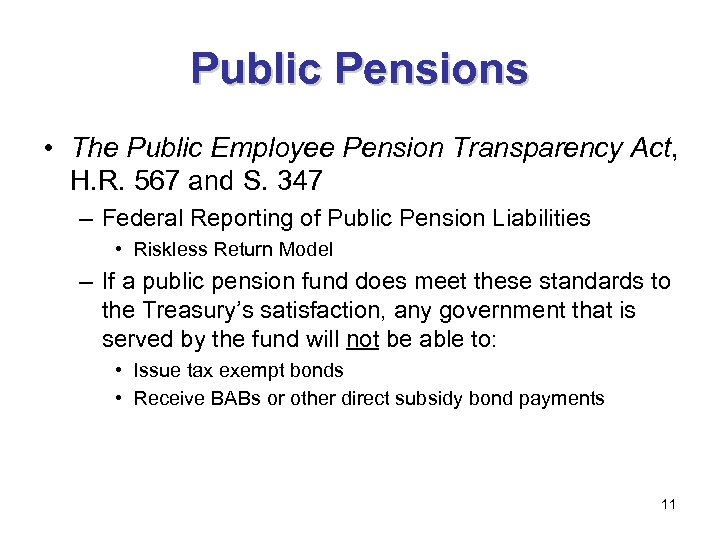 Public Pensions • The Public Employee Pension Transparency Act, H. R. 567 and S.