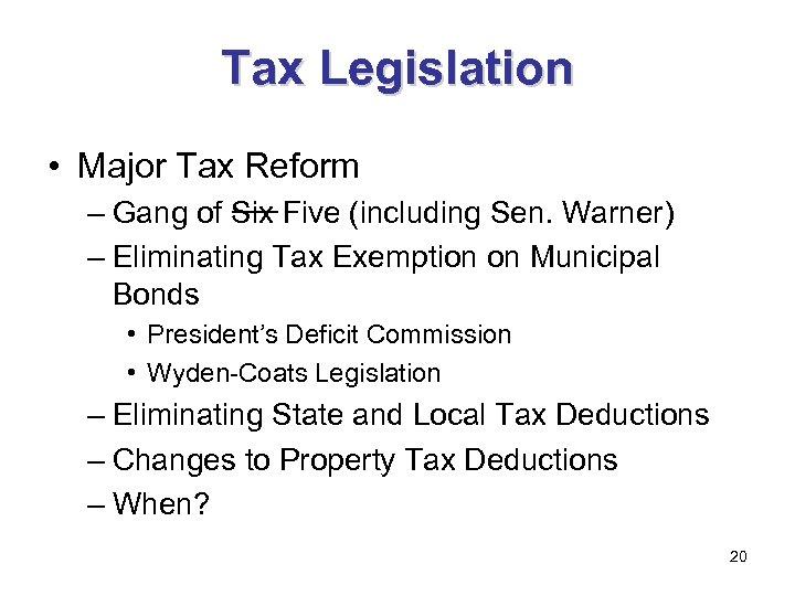 Tax Legislation • Major Tax Reform – Gang of Six Five (including Sen. Warner)