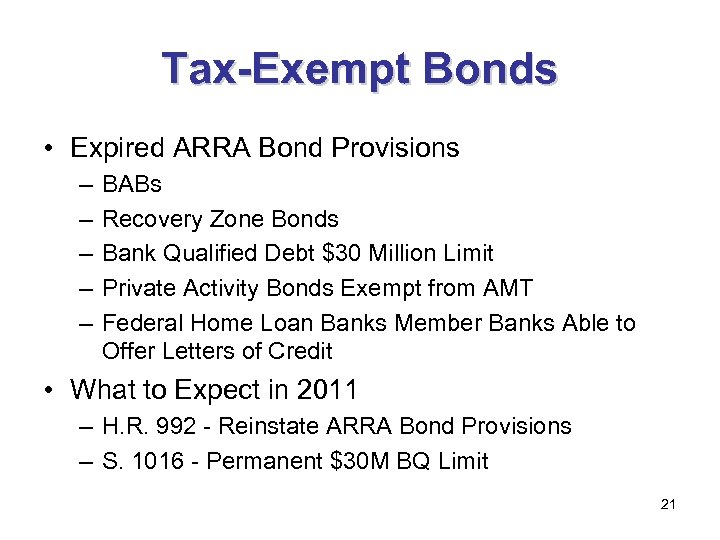 Tax-Exempt Bonds • Expired ARRA Bond Provisions – – – BABs Recovery Zone Bonds