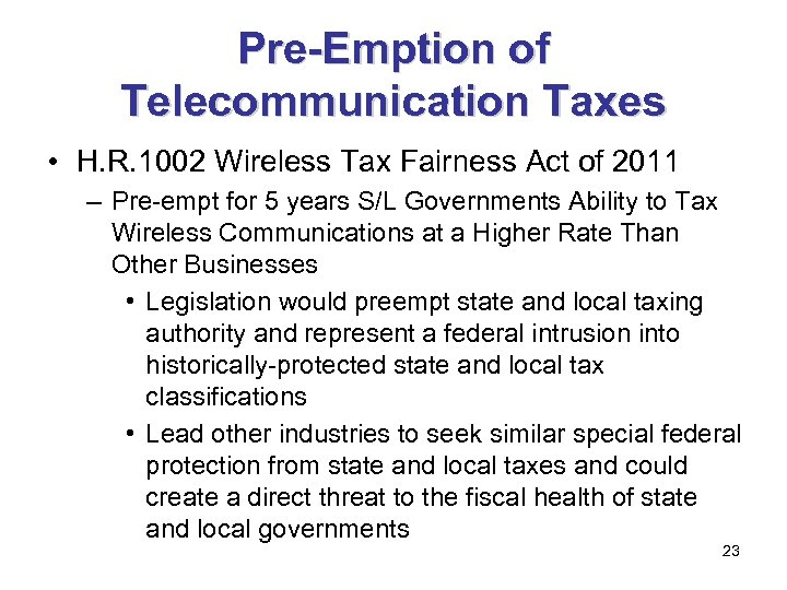 Pre-Emption of Telecommunication Taxes • H. R. 1002 Wireless Tax Fairness Act of 2011