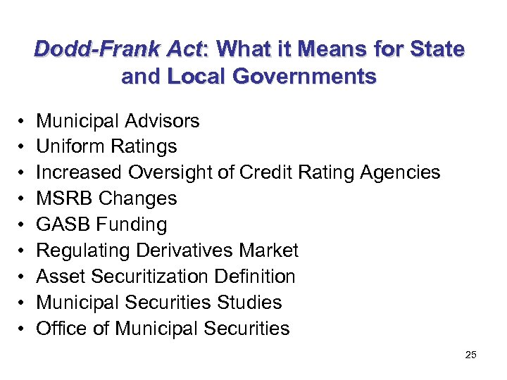 Dodd-Frank Act: What it Means for State and Local Governments • • • Municipal
