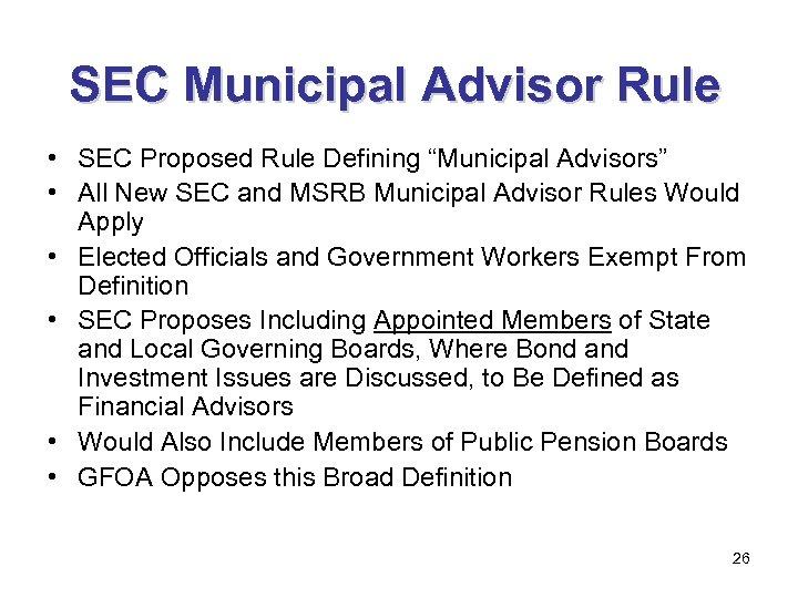 "SEC Municipal Advisor Rule • SEC Proposed Rule Defining ""Municipal Advisors"" • All New"