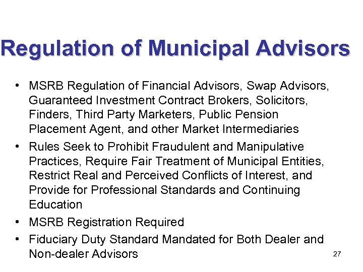 Regulation of Municipal Advisors • MSRB Regulation of Financial Advisors, Swap Advisors, Guaranteed Investment
