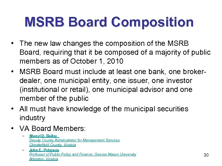 MSRB Board Composition • The new law changes the composition of the MSRB Board,