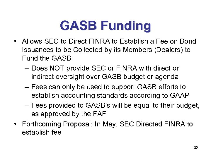 GASB Funding • Allows SEC to Direct FINRA to Establish a Fee on Bond