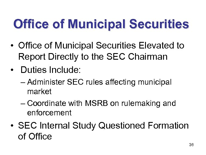 Office of Municipal Securities • Office of Municipal Securities Elevated to Report Directly to