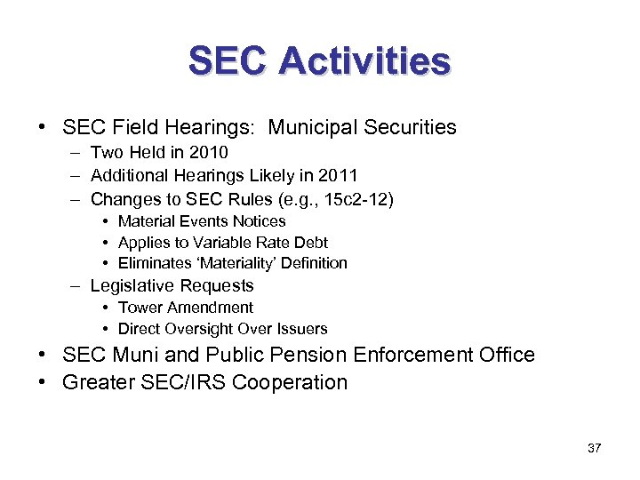 SEC Activities • SEC Field Hearings: Municipal Securities – Two Held in 2010 –