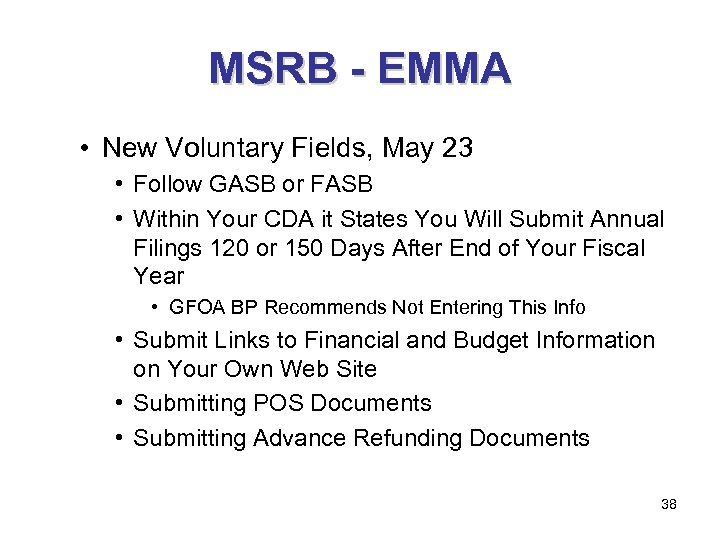 MSRB - EMMA • New Voluntary Fields, May 23 • Follow GASB or FASB