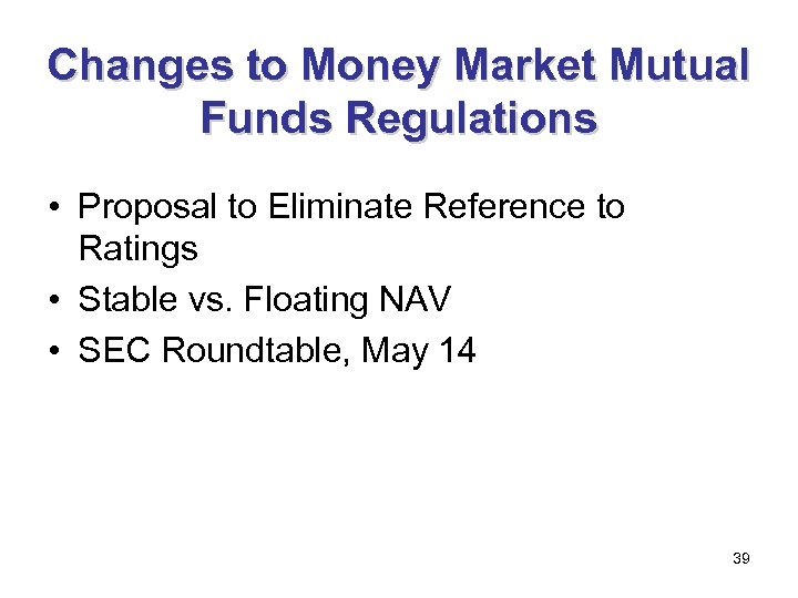 Changes to Money Market Mutual Funds Regulations • Proposal to Eliminate Reference to Ratings