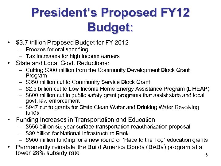 President's Proposed FY 12 Budget: • $3. 7 trillion Proposed Budget for FY 2012