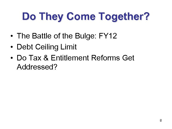 Do They Come Together? • The Battle of the Bulge: FY 12 • Debt