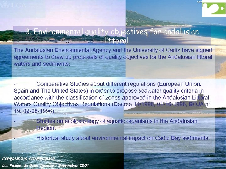 3. Environmental quality objectives for andalusian littoral The Andalusian Environmental Agency and the University